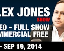 The Alex Jones Show(VIDEO Commercial Free) Friday September 19 2014: Chuck & Tim Baldwin