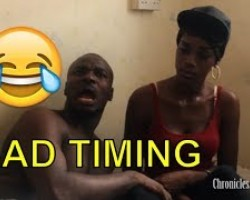 BAD TIMING (COMEDY SKIT) (FUNNY VIDEOS) - Latest 2018 Nigerian Comedy| Comedy Skits|Naija Comedy